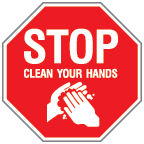 stop and clean your hands
